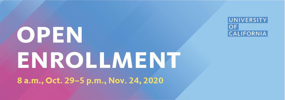 Open Enrollment 8AM Oct 29 - 5PM Nov 24